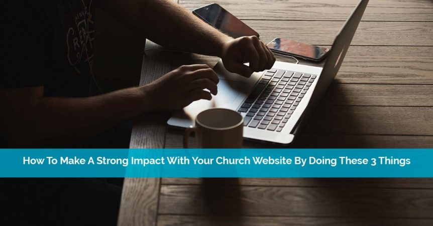 Strong Impact With Your Church Website