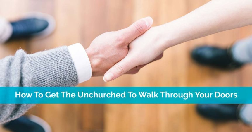 Get The Unchurched Through Your Doors