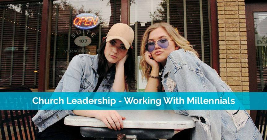 Church Leadership - Working With Millennials
