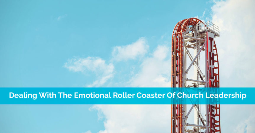 dealing with the emotional rollercoaster of church leadership