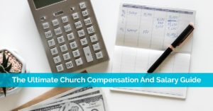 The Ultimate Church Compensation And Salary Guide