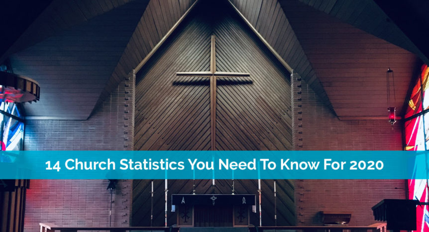 14 Church Statistics You Need To Know For 2020