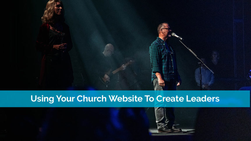 Using Your Church Website To Create Leaders