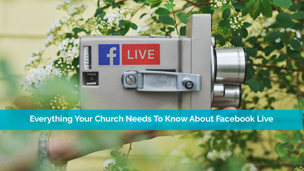 verything Your Church Needs To Know About Facebook Live