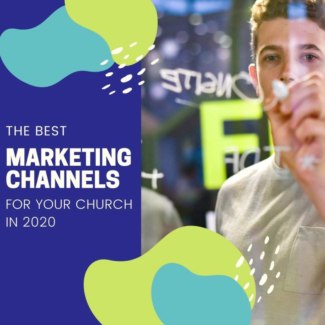 the best marketing channels for your church in 2020