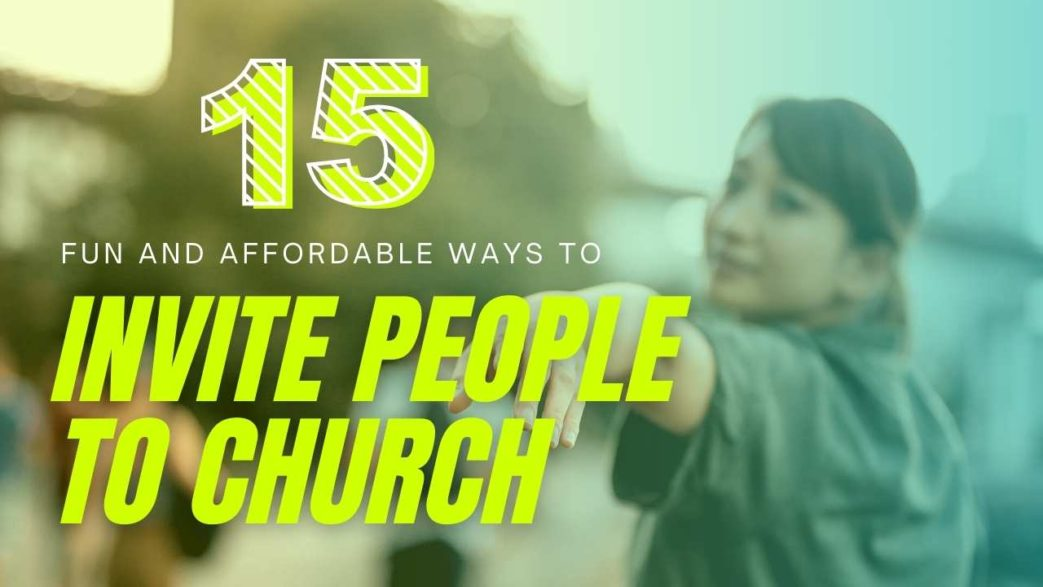 15 fun and affordable ways to invite people to church